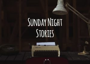 Sunday Night Stories